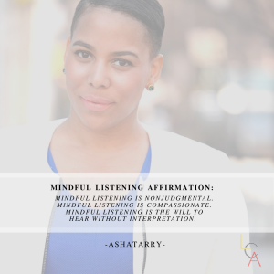 Life Coach Asha - Mindful Listening Affirmation 2018