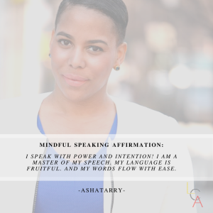 Life Coach Asha - Mindful Speaking Affirmation 2018