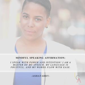 Life Coach Asha - Mindful Speaking Affirmation 2018